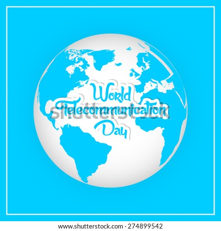 Beautiful Abstract for World Telecommunication Day with nice earth in a beautiful and creative crisp blue colour background. - stock vector