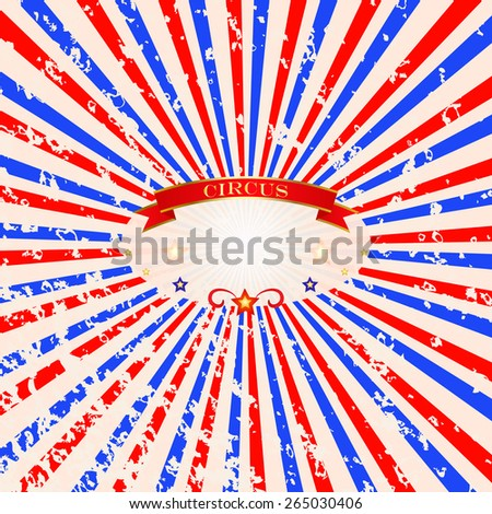 Beautiful abstract starburst background. Traditional grunge background. A vintage circus poster for your show - stock vector