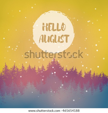 Lovely Beautiful Forest Landscape With Fir Trees In The Fog At Dawn. Poster Hello  August. Nice Design