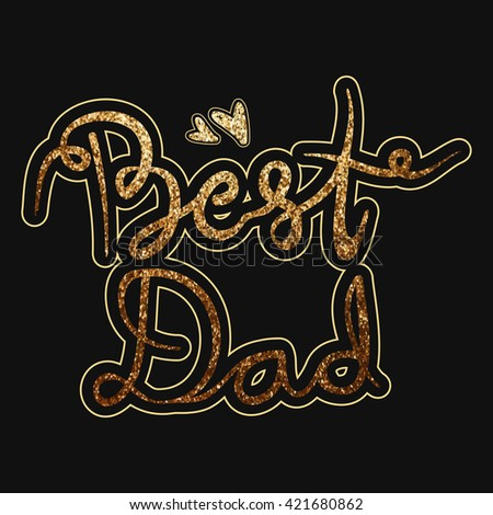 Beautiful Greeting Card design with Golden Glittering Text Best Dad for Happy Father's Day celebration.