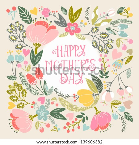 "Beautiful greeting card ""Happy mother's day"". Bright illustration, can be used as creating card,invitation card for wedding,birthday and other holiday and cute summer background. - stock vector"