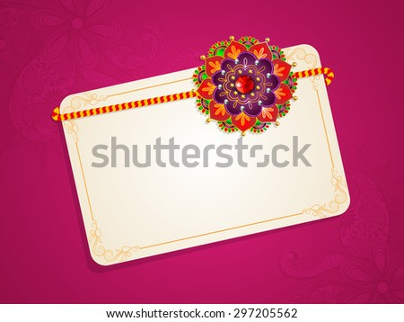 Beautiful greeting card with creative colorful rakhi and blank space for your wishes on occasion of  Indian festival, Raksha Bandhan celebration. - stock vector