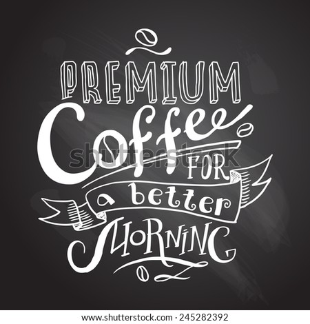 beautiful hand- drawn coffee lettering on the chalkboard - stock vector