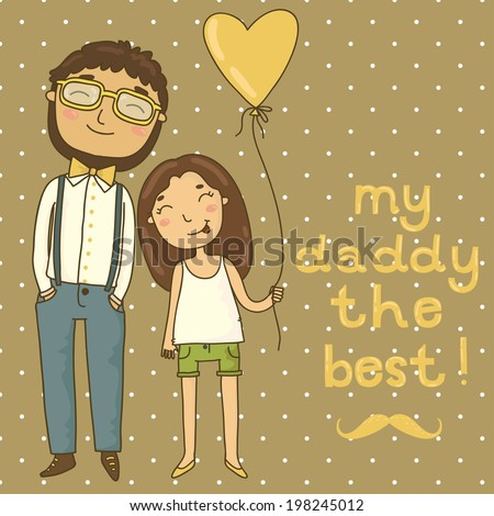 Beautiful illustration of a father and daughter. Card for father's day - stock vector
