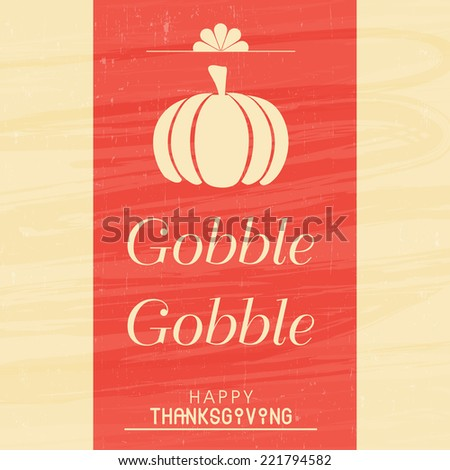 Beautiful poster, banner or greeting card design on occasion of Thanksgiving Day with pumpkin and text gobble gobble.  - stock vector
