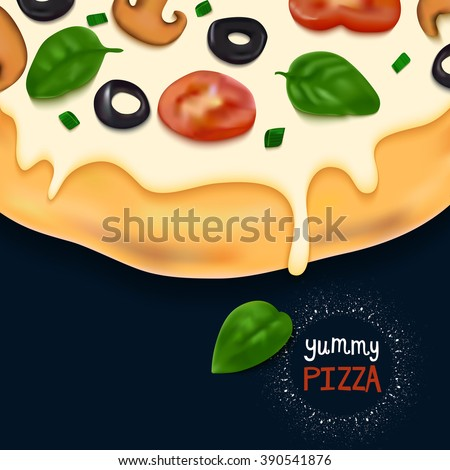 Beautiful Tasty Pizza Illustration with Dripped Cheese, Tomatoes, Basil Leaves, Mushroom and Olives. Vector Fast Food Background. Design Concept for Posters, Menu, Flyers, Banners and Advertisement. - stock vector