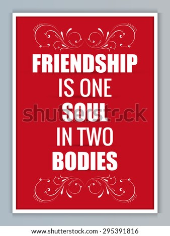 Beautiful vector abstract for Friendship is One Soul in two Bodies in a creative white colour floral pattern in a creative red colour background.  - stock vector