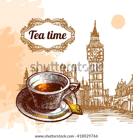 Beautiful vector background tea time. Cup with tea and sketch of London Big Ben. Tea time illustration. - stock vector
