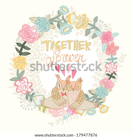 Beautiful vintage greeting card with floral wreath and owls in love Bright illustration,can be used as creating card, invitation card for wedding,birthday and other holiday and cute summer background. - stock vector
