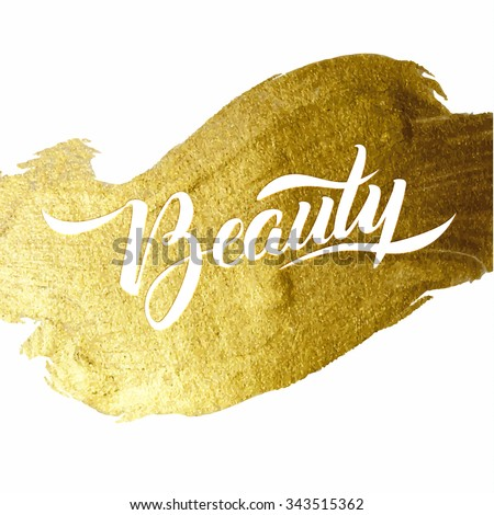 Beauty Gold Foil Lettering Poster. Typographical Vector Background. Handmade calligraphy. Gold watercolor texture paint stain abstract illustration. Shining brush stroke for you amazing design project - stock vector