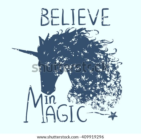 Believe in magic. Cute Motivation card with unicorn silhouette, paint splashes, star. Stylish vintage background with inspirational words. Hand drawn vector illustration. - stock vector