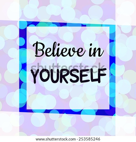 Believe in Yourself.Typographic card design. - stock vector