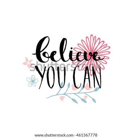 Believe You Can   Inspirational Quote, Typography Design. Lettering With  Hand Drawn Pastel Pink