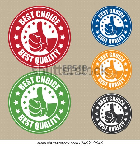 best choice best quality sticker, badge, icon, stamp, label, banner, sign, vector format