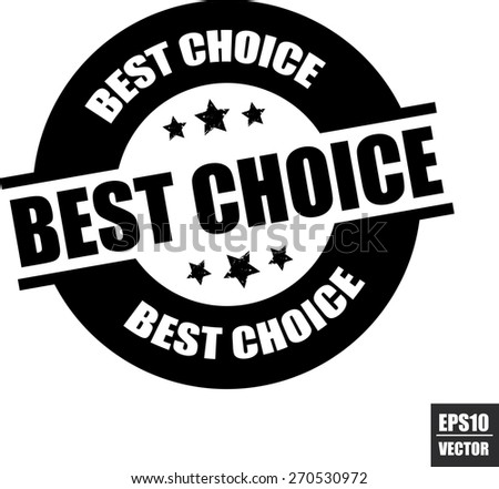 Best choice rubber stamp with stars black color on white background, vector illustration  - stock vector
