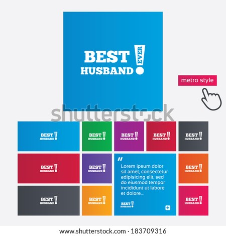 Best husband ever sign icon. Award symbol. Exclamation mark. Metro style buttons. Modern interface website buttons with hand cursor pointer. Vector