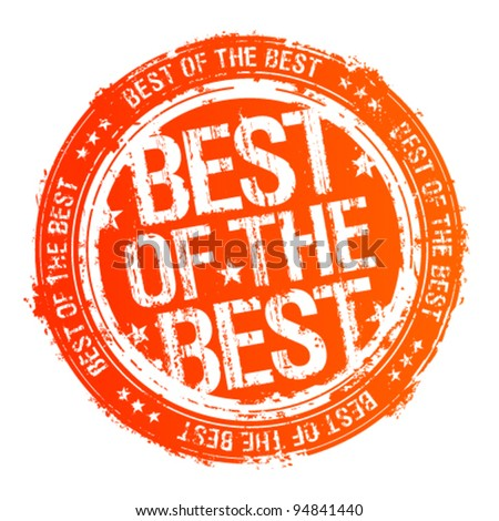 Best of the best rubber stamp. - stock vector