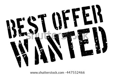 Best Offer Wanted rubber stamp on white. Print, impress, overprint.