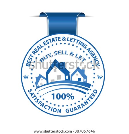 Best Real Estate and Letting Agency. We Buy, Sell and Let. Satisfaction guaranteed - blue ribbon - stock vector