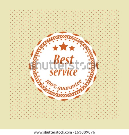 Best service guarantee label, symbol, sign and sticker vintage style . Vector.  - stock vector