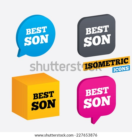 Best son sign icon. Award symbol. Isometric speech bubbles and cube. Rotated icons with edges. Vector - stock vector