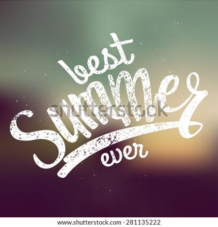 best summer ever handwritten text. blurred evening. vector illustration - stock vector
