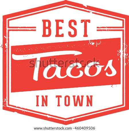 Best Tacos in Town Sign