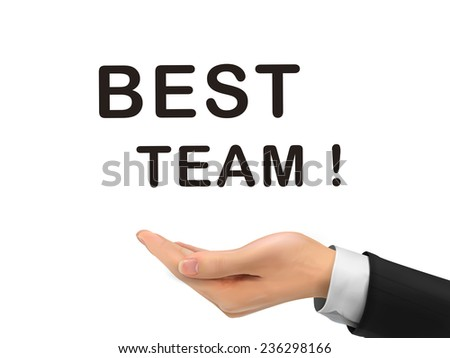 best team words holding by realistic hand over white background - stock vector