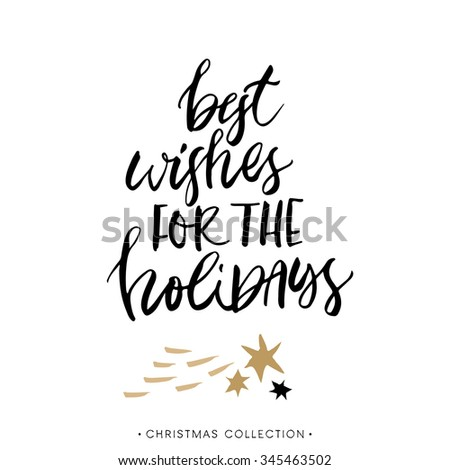 Best wishes for the Holidays! Christmas greeting card with calligraphy. Handwritten modern brush lettering. Hand drawn design elements. - stock vector