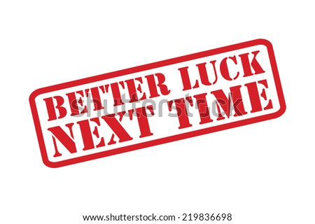 better luck next time red rubber stock vector 219836698