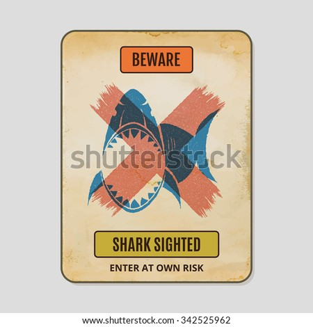 Beware of sharks. Vintage poster with realistic and used old paper effect. - stock vector