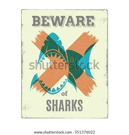 Beware of sharks. Vintage style poster. - stock vector