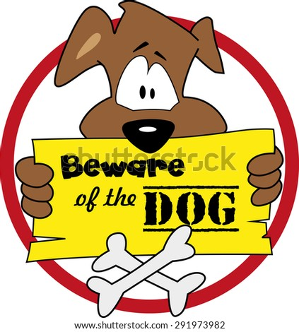Beware of the dog -illustration vector. Warning sign for a dangerous dog - funny warning. - stock vector