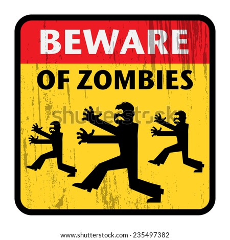 Beware of Zombies sign, vector illustration - stock vector