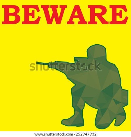beware sign and soldier aim weapon in yellow color background - stock vector