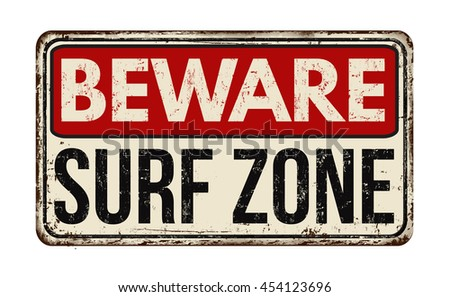 Beware surf zone vintage rusty metal sign on a white background, vector illustration - stock vector