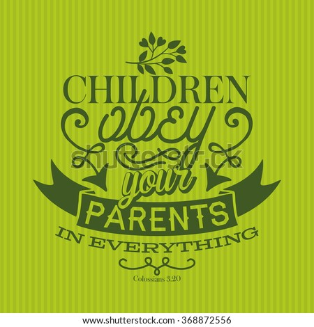 Bible Lettering. Children obey your parents in everything Colossians 3:20 - stock vector