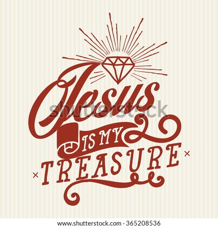 Bible lettering. Christian art. Jesus is my treasure. - stock vector