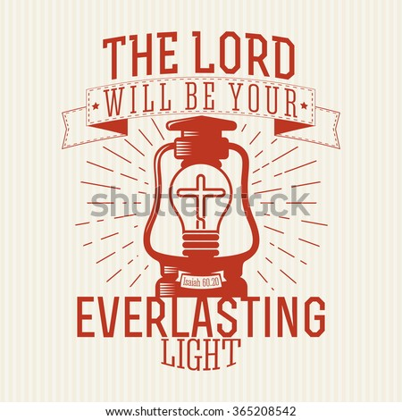 Bible lettering. Christian art. The Lord will be your everlasting light. - stock vector