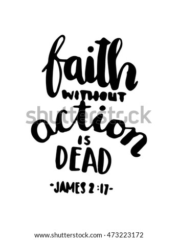 Bible Quotes About Faith Impressive Bible Quote Faith Without Action Dead Stock Vector 473223172