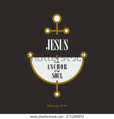 Bible quoter - Jesus is the anchor of my soul - stock vector