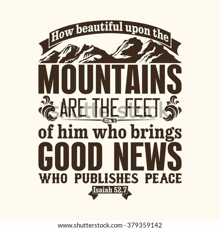 Bible typographic. How beautiful upon the mountains are the feet of him who brings good news. who publishes peace - stock vector