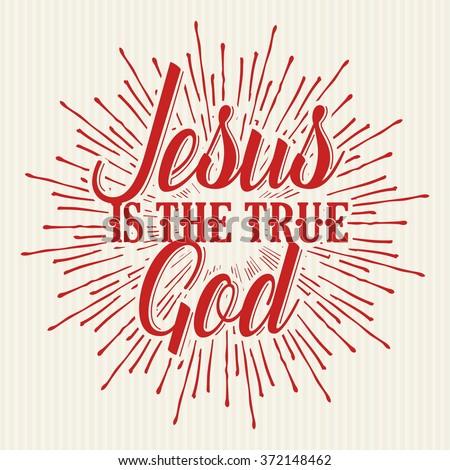 Bible typographycs. Jesus is the true God - stock vector