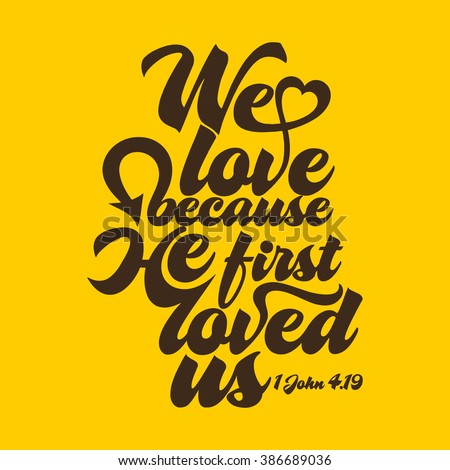 Biblical illustration. We love because he first loved us. - stock vector