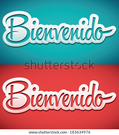 Bienvenido - Welcome spanish text - lettering vector  - stock vector