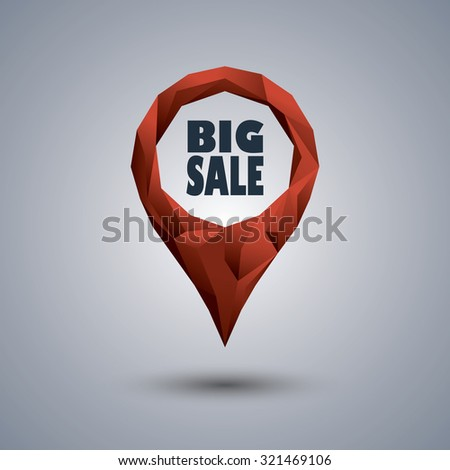 Big sale icon. Low poly design location pin with text inside for sales promotion and advertising. Eps10 vector illustration. - stock vector