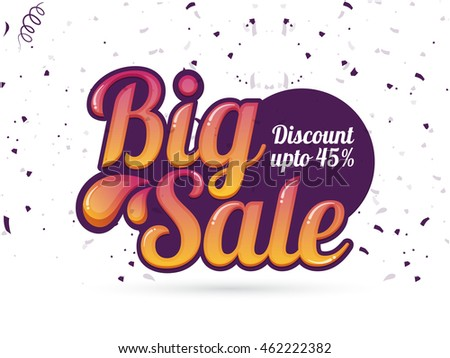 Big Sale with Discount upto 45%, Creative typographical background, Stylish Poster, Banner or Flyer design.