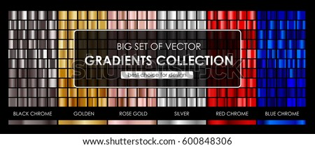 Big set of vector gradients collection.Collection metallic golden,rose gold,silver,black chrome,red chrome and blue chrome gradients background texture.vector illustration.