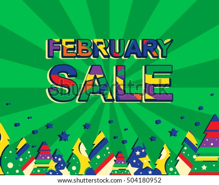 Big winter sale poster with FEBRUARY SALE text. Advertising vector banner template with christmas trees. Green background