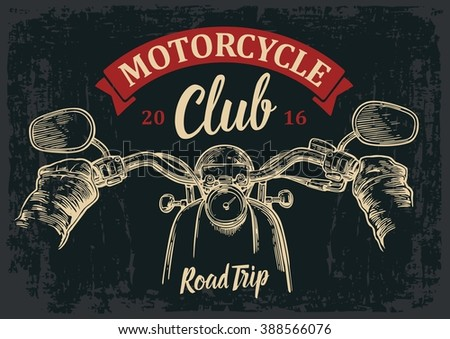 Biker driving a motorcycle rides. View over the handlebars of motorcycle. Vector engraved illustration isolated on dark vintage background. For web, poster motorcycle  club. Road Trip. - stock vector